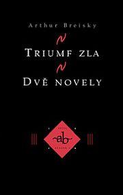 Triumf zla, Dvě novely